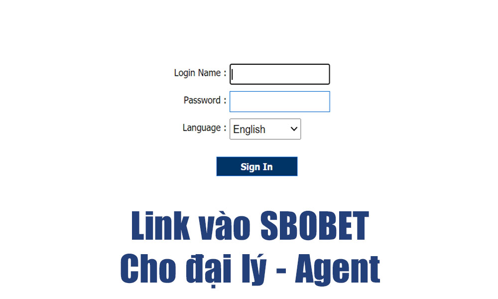 Link vào SBOBET cho đại lý - Agent