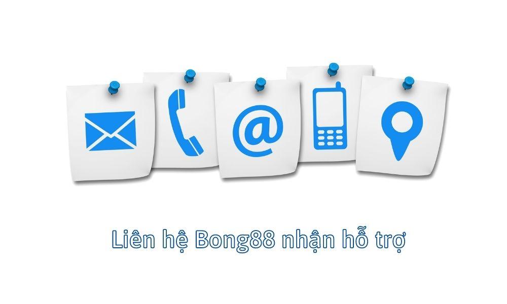 Liên hệ Bong88 nhận hỗ trợ