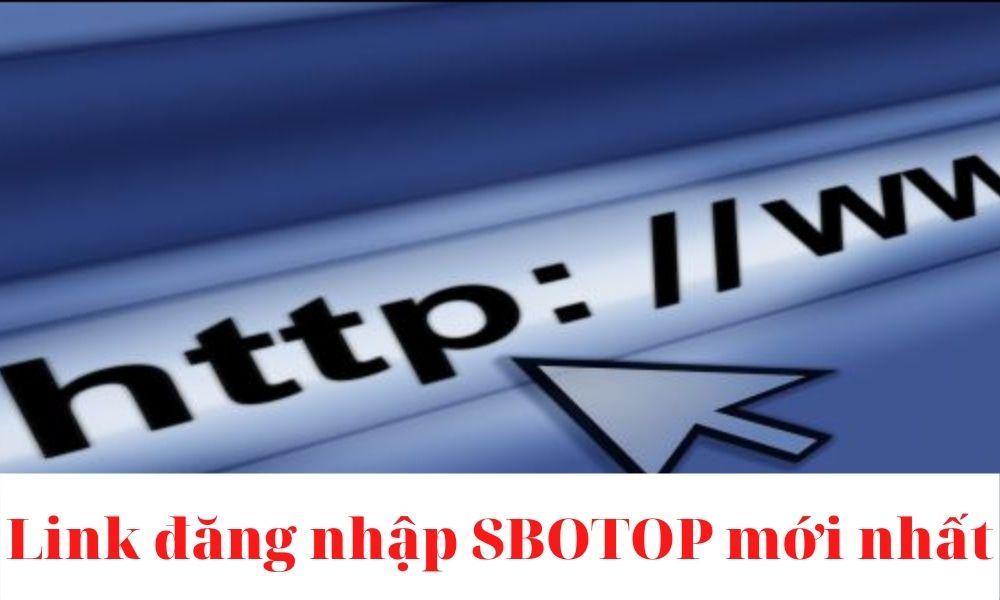 Link vào SBOTOP mới nhất 2021