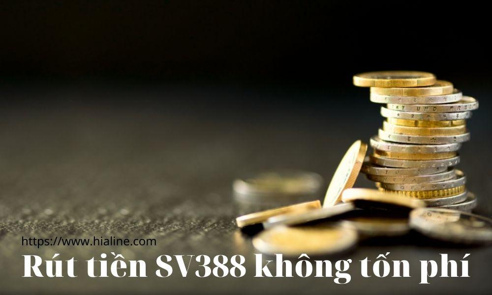 Hỗ trợ rút tiền SV388 không tốn phí