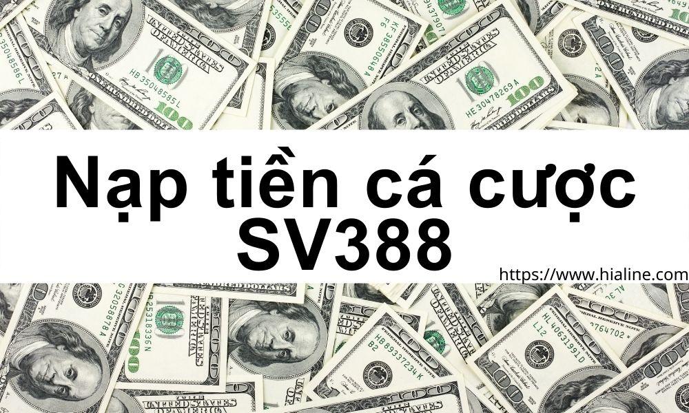 Nạp tiền cá cược vào SV388