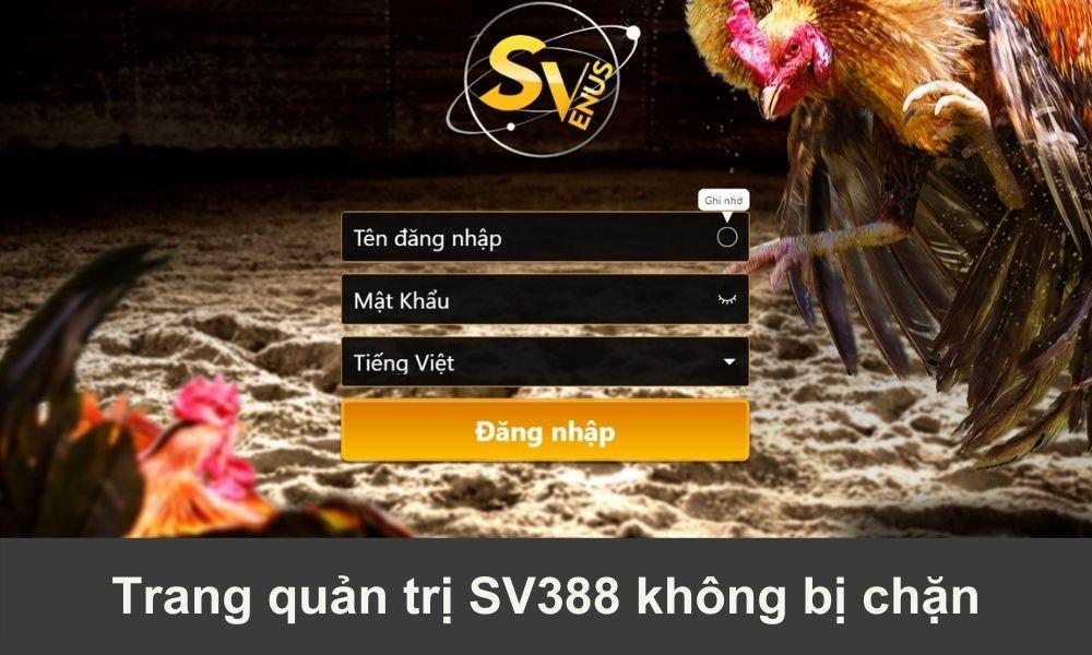 Trang quản trị SV388 không bị chặn